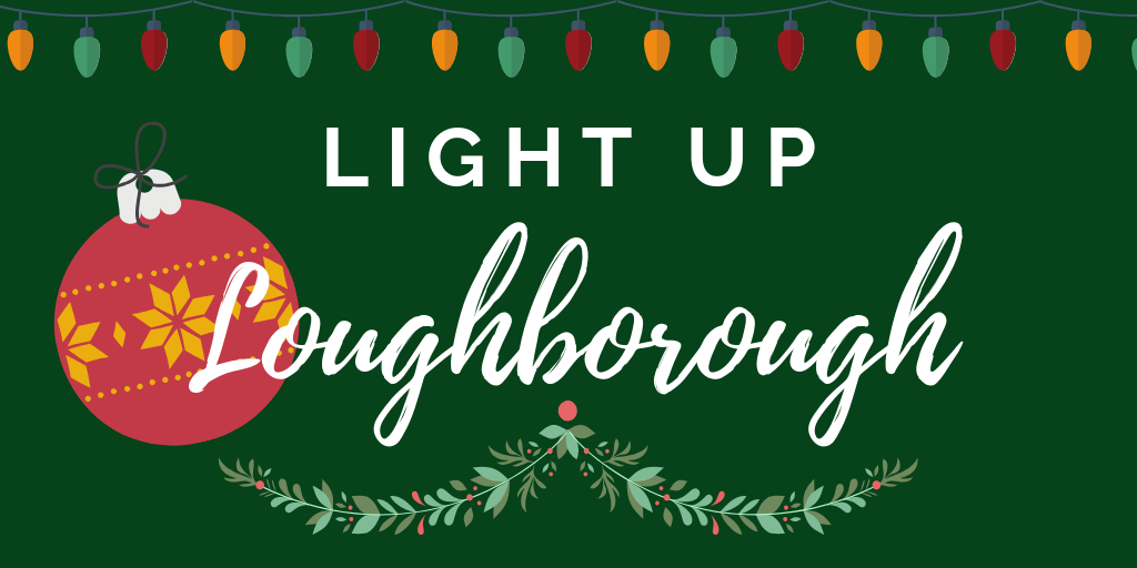 The Light up Loughborough Competition is back!
